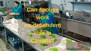 Spouse dependent visa Canada