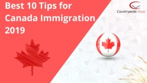 Canada Immigration tips 2019